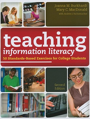 Teaching Information Literacy By Burkhardt, Joanna M./ Macdonald, Mary C./ Rathemacher, Andree J. (CON)